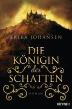 Die Koenigin der Schatten von Erika Johansen